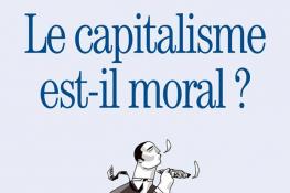 Le capitalisme est il moral?